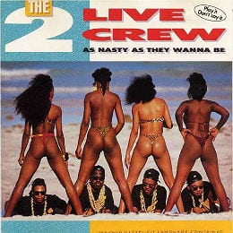 2 Live Crew used controversy to sell records.